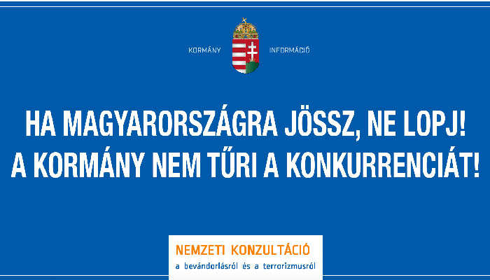 News of the government's latest billboard campaign has already given rise to a number of parodies, including this one: If you come to Hungary, don't steal! The government does't tolerate competition!