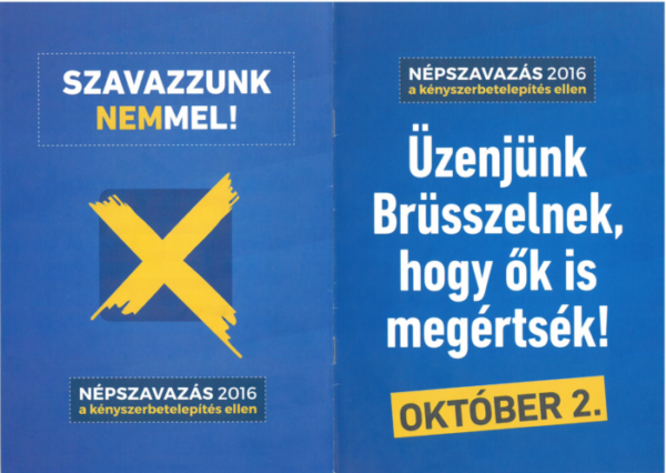 Rear cover: Vote no! Referendum 2016 against the forced settlement Front cover: Referendum 2016 against the forced settlement. Let's send Brussels a message they can understand too! October 2.